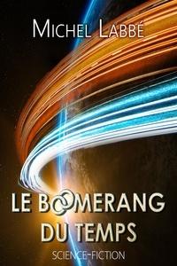 Michel Labbé - Le boomerang du temps.