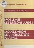 Michel Labonne et Bruno Legagneux - Problèmes des régions arides - Modélisation de l'agriculture pluviale.