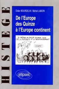Michel Labori et Didier Bourdelin - De l'Europe des quinze à l'Europe continent.