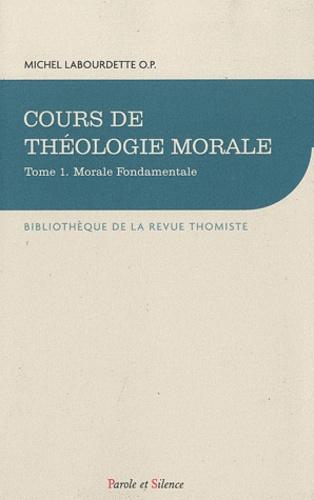 Michel Labourdette - Cours de théologie morale - Tome 1, Morale fondamentale.