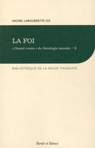"""Michel Labourdette - """"Grand cours"""" de théologie morale - Tome 8, La foi."""