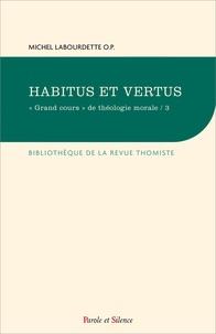 """Michel Labourdette - """"Grand cours"""" de théologie morale - Tome 3, Habitus et vertus."""