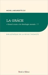 """Michel Labourdette - """"Grand cours"""" de théologie morale - Tome 7, La grâce."""