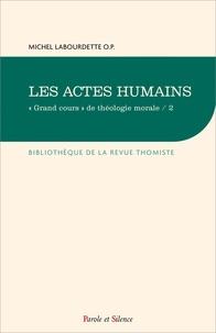 Michel Labourdette - Les actes humains - Tome 2.