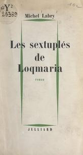 Michel Labry - Les sextuplés de Loqmaria.