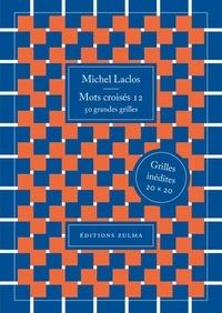 Michel Laclos - Mots croisés 12 - 50 grandes grilles.