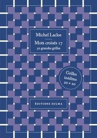 Michel Laclos - Mots croisés 17 - 50 grandes grilles.