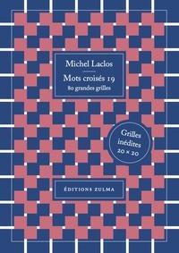 Michel Laclos - Mots croisés 19 - 80 grandes grilles.