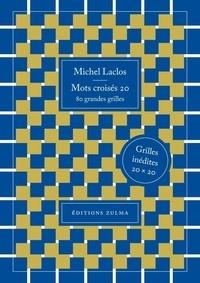 Michel Laclos - Mots croisés 20 - 80 grandes grilles.