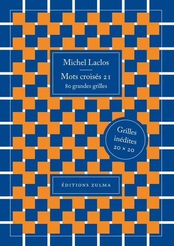 Michel Laclos - Mots croisés 21 - 80 grandes grilles.