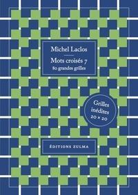 Michel Laclos - Mots croisés 7 - 80 grandes grilles.