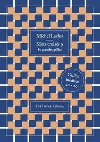 Michel Laclos - Mots croisés 9 - 80 grandes grilles.