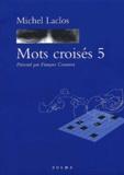 Michel Laclos - Mots croisés - Tome 5.