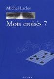 Michel Laclos - Mots croisés - Tome 7.