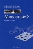 Michel Laclos - Mots croisés - Tome 8.