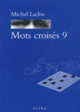 Michel Laclos - Mots croisés - Tome 9.
