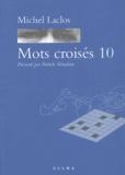 Michel Laclos - Mots croisés - Tome 10.