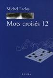 Michel Laclos - Mots croisés - Tome 12.