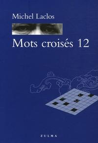 Téléchargez gratuitement it books en pdf Mots croisés  - Tome 12 9782843043468 par Michel Laclos in French