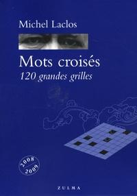 Michel Laclos - Mots croisés - 120 grandes grilles.