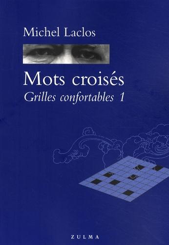 Michel Laclos - Mots croisés - Grilles confortables Tome 1.