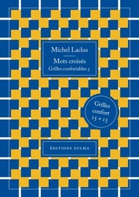 Mots croisés- Grilles confortables 5 - Michel Laclos pdf epub