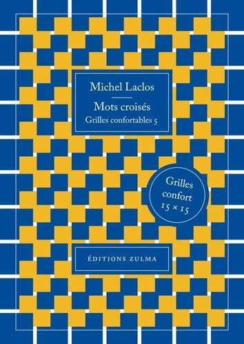 Michel Laclos - Mots croisés - Grilles confortables 5.