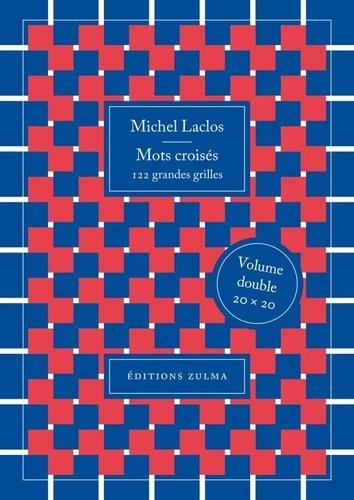 Michel Laclos - Mots croisés - 122 grandes grilles.