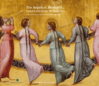Michel Laclotte et Nathalie Volle - Fra Angelico, Botticelli... Chefs-d'oeuvre retrouvés.