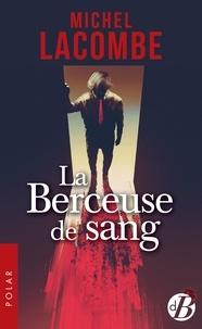 Michel Lacombe - La Berceuse de sang.