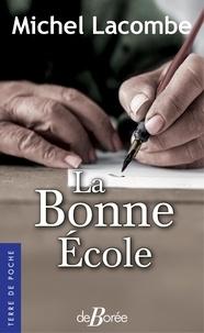 Michel Lacombe - La bonne école.