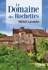 Michel Lacombe - Le domaine des Rochettes.