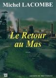 Michel Lacombe - Le retour du mas.