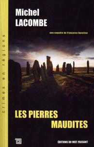 Michel Lacombe - Le Sang des Siècles - Une enquête de Françoise Dutellier Tome 3 : Les pierres maudites.