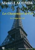 Michel Lacombe - Les charpentiers de fer Tome 2 : Le compas du ciel.