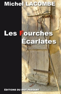 Michel Lacombe - Les fourches écarlates.