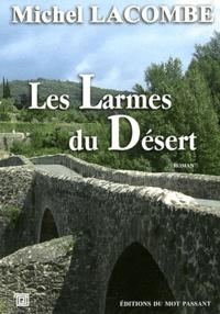 Michel Lacombe - Les larmes du désert.