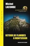Michel Lacombe - Retour de flammes à Montségur.