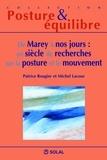 Michel Lacour - De Marey à nos jours : un siècle de recherches sur la posture et le mouvement - Douzièmes Journées Françaises de Posturologie Clinique.
