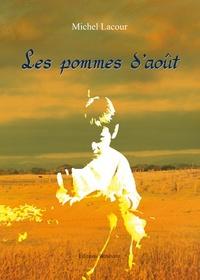 Michel Lacour - Les pommes d'août.