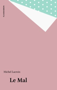 Michel Lacroix - Le mal.