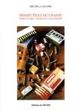 Michel Ladame - Projectiles de chasse - Structure, choix et utilisation.