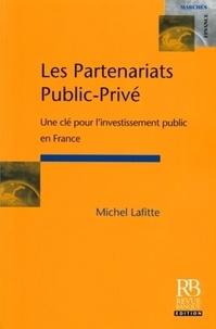 Michel Lafitte - Les partenariats public-privé - Une clé pour l'investissement public en France.