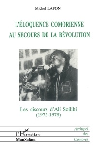 Michel Lafon - L'éloquence comorienne - Au secours de la révolution.