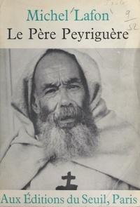 Michel Lafon et  Delanoë - Le père Peyriguère.