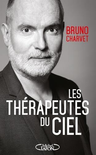 Les thérapeutes du ciel - Michel Lafon - Format ePub - 9782749940052 - 12,99 €