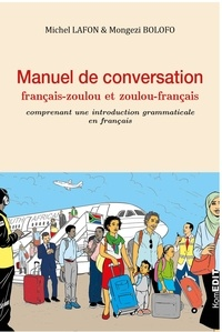 Michel Lafon et Mongezi Bolofo - Manuel de conversation français-zoulou et zoulou-français - Comprenant une introduction grammaticale en français.