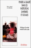 Michel Laforcade et Philippe Ducalet - Penser la qualité dans les institutions sanitaires et sociales. - Sens, enjeux et méthodes.