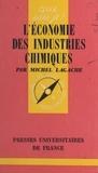 Michel Lagache et Paul Angoulvent - L'économie des industries chimiques.