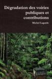 Michel Lagarde - Dégradation des voiries publiques et contributions.